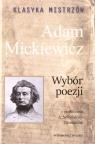 Klasyka mistrzów. Adam Mickiewicz. Wybór poezji Adam Mickiewicz