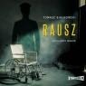Rausz. Audiobook Tomasz Białkowski