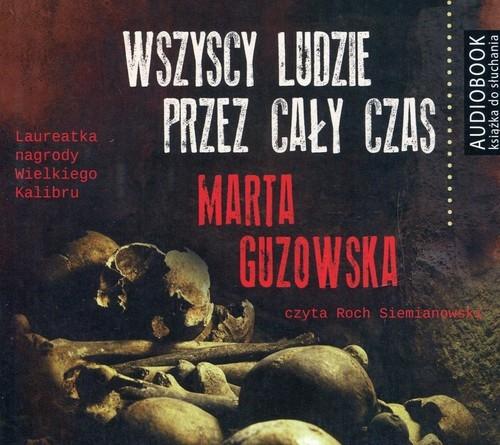 Wszyscy ludzie przez cały czas  (Audiobook) Guzowska Marta