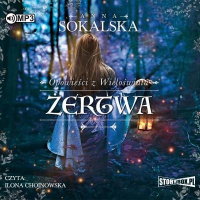Opowieści z Wieloświata T.2: Żertwa (Audiobook) Anna Sokalska