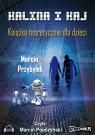 Kalina i Kaj  (Audiobook)Książka teoretycznie dla dzieci Przybyłek Marcin
