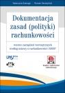 Dokumentacja zasad polityki rachunkowości wzorce zarządzeń wewnętrznych wg Szaruga Katarzyna, Seredyński Roman