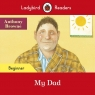 Ladybird Readers Beginner Level My Dad