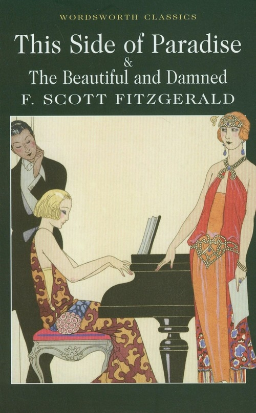 This Side of Paradise & The Beautiful and Damned Fitzgerald F. Scott