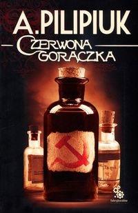Czerwona gorączka Pilipiuk Andrzej