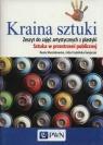 Kraina sztuki Zeszyt do zajęć artystycznych z plastyki Sztuka w przestrzeni Marcinkowska Beata, Frydzińska-Świątczak Lidia