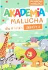 Akademia Malucha dla 6-latka z.2 praca zbiorowa