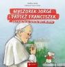 Myszorek Jorge i papież. Przyjaźń w sercu Watykanu Stefano Gorla