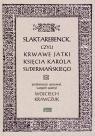 Slaktarebenck, czyli Krwawe jatki księcia Karola Sudermańskiego