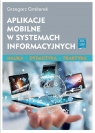 Aplikacje mobilne w systemach informacyjnych Gmiterek Grzegorz