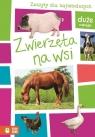 Zwierzęta na wsi Zeszyty dla najmłodszych