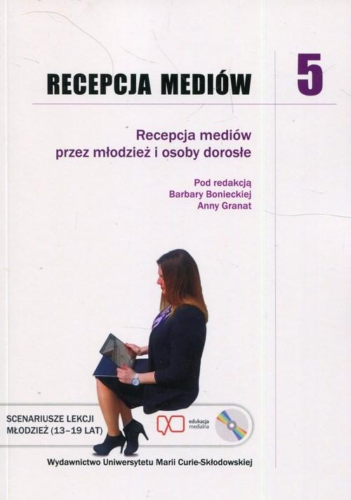 Recepcja mediów 5. Recepcja mediów przez młodzież i osoby dorosłe + CD