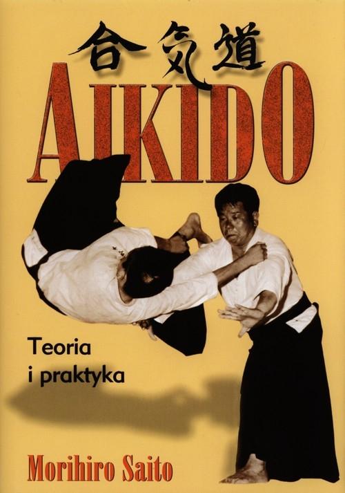 Aikido Teoria i praktyka Saito Morihiro