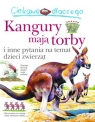 Ciekawe dlaczego Kangury mają torby i inne pytania na temat dzieci zwierząt