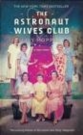 The Astronaut Wives Club Lily Koppel