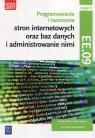 Programowanie tworzenie stron internetowych oraz baz danych i administrowanie nimi EE.09 Podręcznik do nauki zawodu technik informatyk Część 2