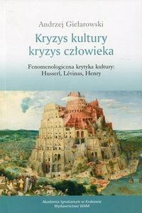 Kryzys kultury Kryzys człowieka Gielarowski Andrzej