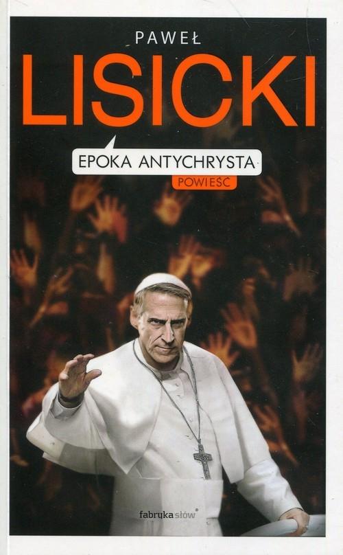 Epoka Antychrysta Lisicki Paweł