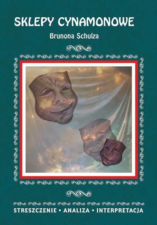 Sklepy cynamonowe Brunona Schulza Masłowska Zofia