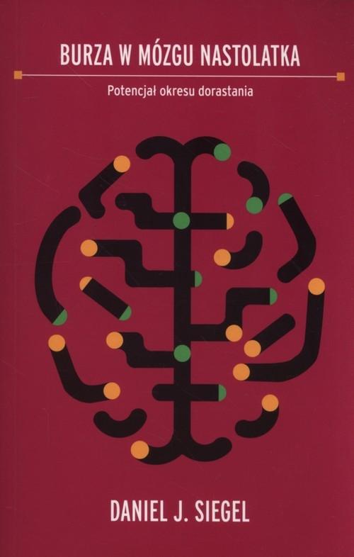 Burza w mózgu nastolatka. Siegel Daniel J.