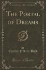 The Portal of Dreams (Classic Reprint)