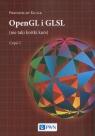 OpenGL i GLSL (nie taki krótki kurs) Część I Kiciak Przemysław