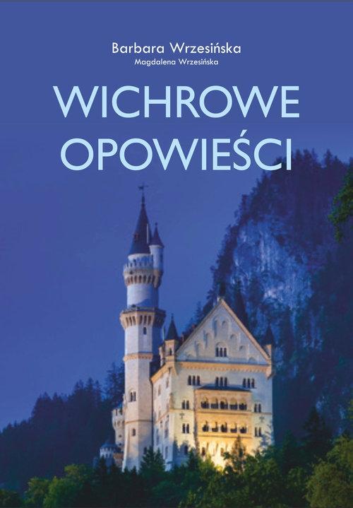 Wichrowe opowieści Wrzesińska Barbara, Wrzesińska Magdalena