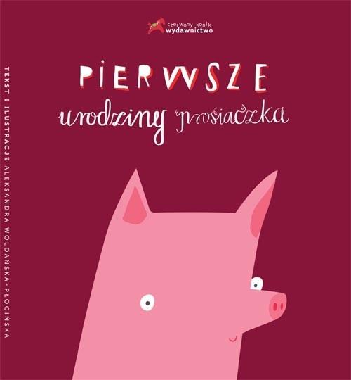 Pierwsze urodziny prosiaczka Woldańska-Płocińska Aleksandra