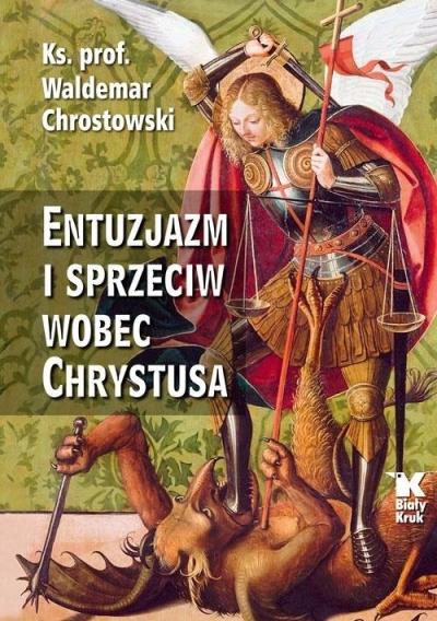 Entuzjazm i sprzeciw wobec Chrystusa Chrostowski Waldemar