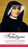 Św. Faustyna o spowiedzi świętej i kierownictwie duchowym