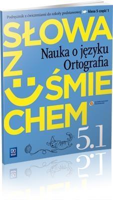 Słowa z uśmiechem 5 Nauka o języku Ortografia część 1 Podręcznik z ćwiczeniami Horwath Ewa, Żegleń Anita