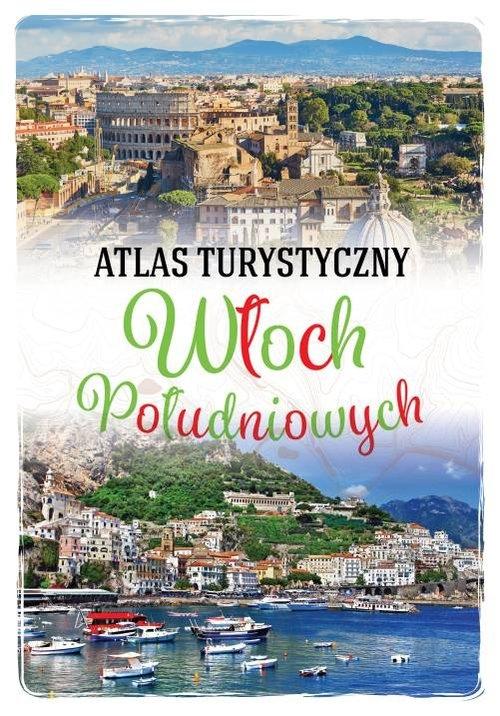 Atlas turystyczny Włoch Południowych Kłossowska Anna
