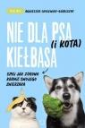 Nie dla psa (i kota) kiełbasa, czyli jak zdrowo karmić swojego zwierzaka Agnieszka Cholewiak-Góralczyk