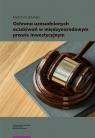 Ochrona uzasadnionych oczekiwań w międzynarodowym prawie inwestycyjnym Kałduński Marcin
