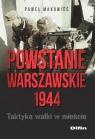 Powstanie Warszawskie 1944 Taktyka walki w mieście Makowiec Paweł