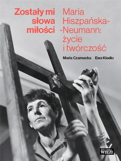 Zostały mi słowa miłości Maria Czarnecka, Ewa Kiedio