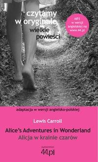 Alice?s Adventures in Wonderland Alicja w krainie czarów Carroll Lewis