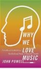 Why We Love Music John Powell