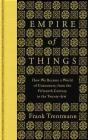 Empire of Things Frank Trentmann