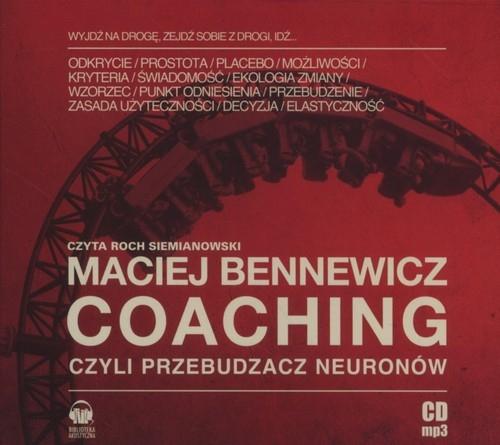 Coaching czyli Przebudzacz Neuronów  (Audiobook) Bennewicz Maciej