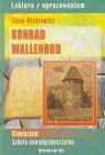 Konrad Wallenrod gimnazjum, szkoła ponadgimnazjalna. Lektura z Mickiewicz Adam