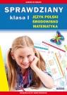 Sprawdziany Klasa 1 Język polski, środowisko, matematyka Guzowska Beata, Kowalska Iwona