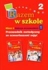 Razem w szkole klasa 3 część 2 Przewodnik metodyczny ze scenariuszami Rączyńska Dorota, Oziemblewska Beata, Kalińska Agata