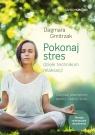 Pokonaj stres dzięki technikom relaksacji