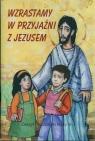 Wzrastamy w przyjaźni z Jezusem 3 Religia Zeszyt ćwiczeń