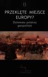 Przeklęte miejsce Europy?