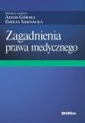 Zagadnienia prawa medycznego Górski Adam, Sarnacka Emilia redakcja naukowa
