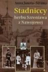 Stadniccy herbu Szreniawa z Nawojowej