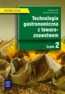 Technologia gastronomiczna z towaroznawstwem Podręcznik Część 2