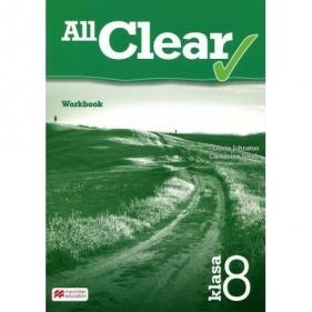 All Clear 8. Zeszyt ćwiczeń Zeszyt ćwiczeń do języka angielskiego dla praca zbiorowa